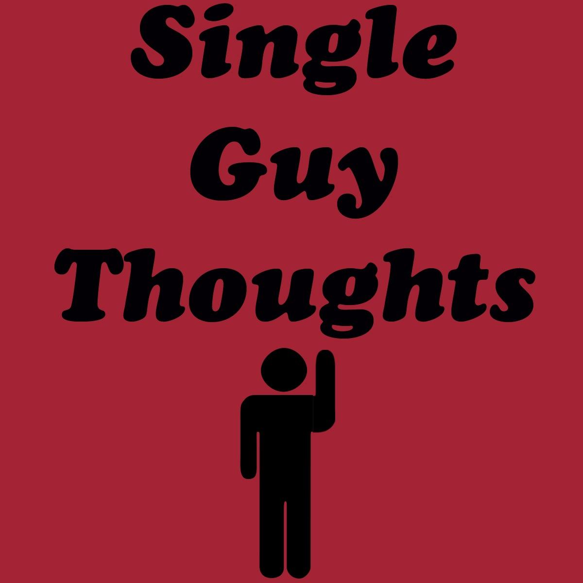 The Single Guy-By Edward Maroncha